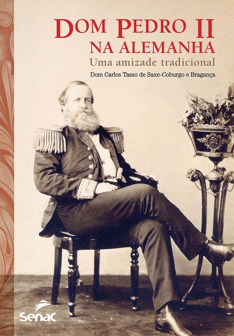 Dom Pedro II na Alemanha: Uma amizade tradicional