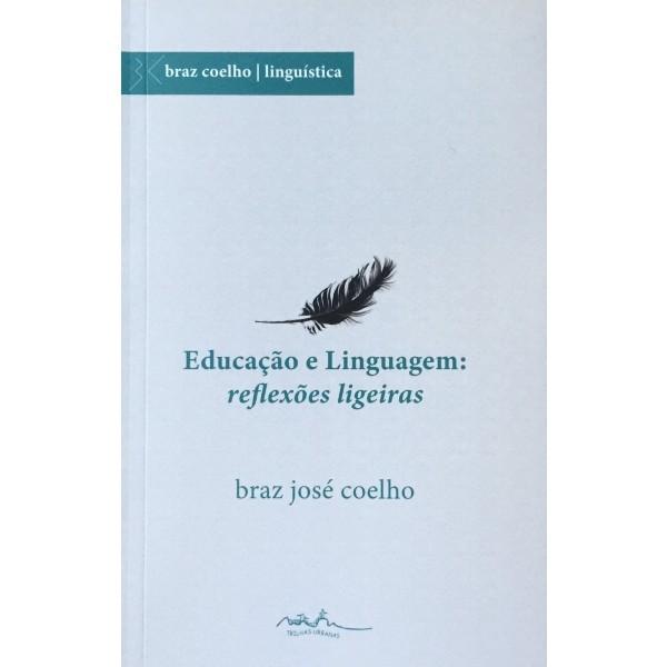 EDUCAÇAO E LINGUAGEM: REFLEXOES LIGEIRAS