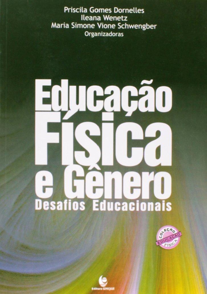 EDUCACAO FISICA E GENERO  DESAFIOS EDUCACIONAIS