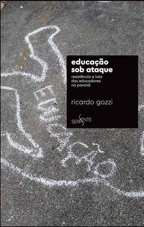 Educação sob ataque: Resistência e luta dos educadores no Paraná