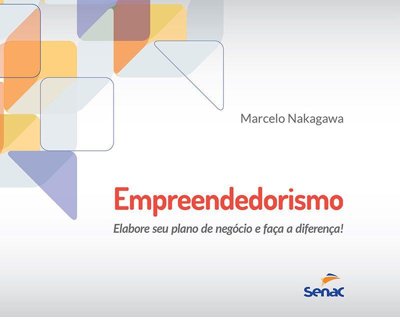 Empreendedorismo: Elabore seu plano de negocio e faca a diferença!