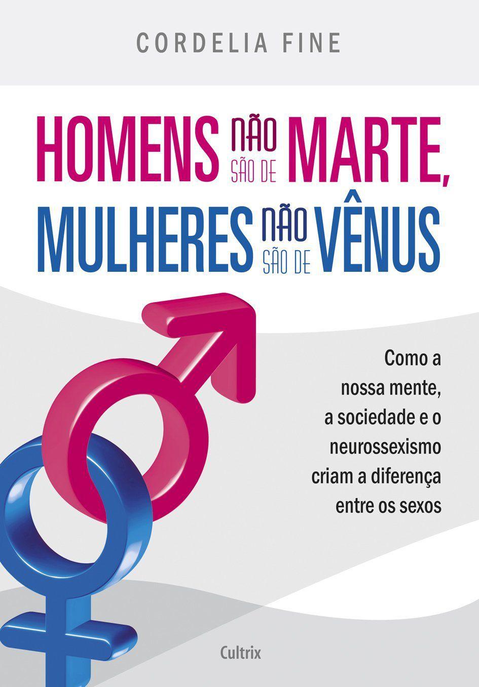 Homens Não São de Marte, Mulheres Não São de Vênus