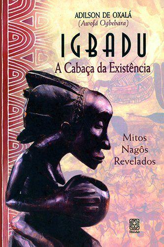 Igbadu A Cabaça Da Existencia