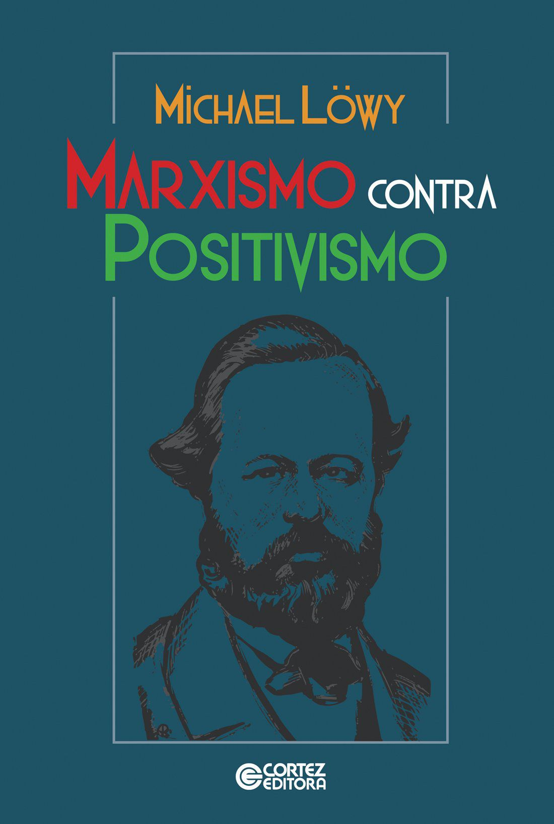 Marxismo contra positivismo - CORTEZ