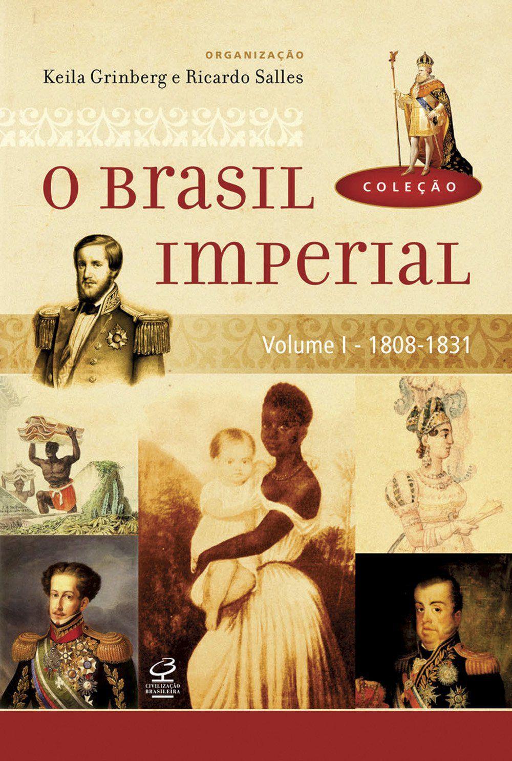 O Brasil Imperial (Vol. 1)
