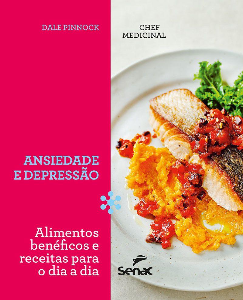 O chef medicinal : Ansiedade e depressão