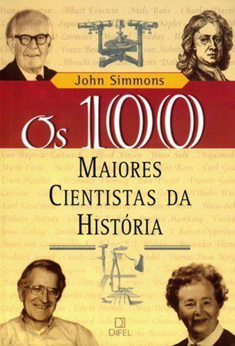 Os 100 maiores cientistas da história