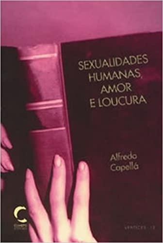 Sexualidades Humanas, Amor e Loucura