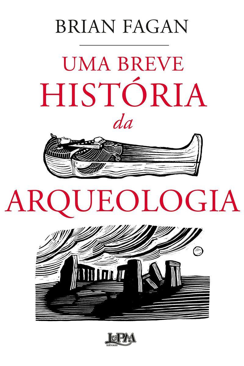 Uma breve história da arqueologia