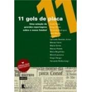 11 GOLS DE PLACA: UMA SELEÇAO DE GRANDES REPORTAGENS SOBRE O NOSSO FUTEBOL