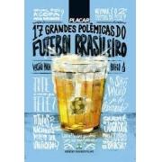 17 Grandes Polêmicas do Futebol Brasileiro