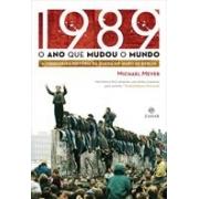 1989: O ANO QUE MUDOU O MUNDO - A VERDADEIRA HISTORIA DA QUEDA DO MURO DE BERLIM