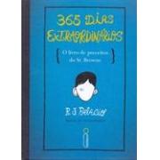 365 DIAS EXTRAORDINARIOS: O LIVRO DE PRECEITOS DO SR. BROWNE