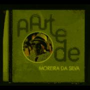 A Arte De Moreira Da Silva