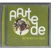 A Arte De Moreira Da Silva Cd