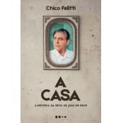 A CASA: A HISTORIA DA SEITA DE JOAO DE DEUS
