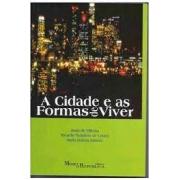 A CIDADE E AS FORMAS DE VIVER