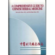 A compreehensive guide to chinese herbal medicine