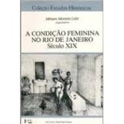 A condição feminina no Rio de Janeiro. Século XIX