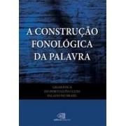 A CONSTRUÇAO FONOLOGICA DA PALAVRA
