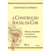 A CONSTRUÇAO SOCIAL DA COR: DIFERENÇA E DESIGUALDADE NA FORMAÇAO DA SOCIEDADE BRASILEIRA
