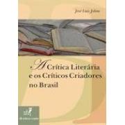 A CRITICA LITERARIA E OS CRITICOS CRIADORES NO BRASIL