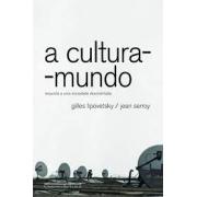 A  cultura - mundo: resposta a uma sociedade desorientada