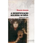 A desertificação neoliberal no Brasil (Collor, FHC e Lula)