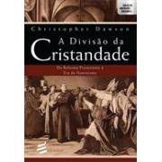 A DIVISAO DA CRISTANDADE