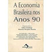 A ECONOMIA BRASILEIRA NOS ANOS 90
