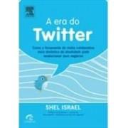 A era do twitter. Como a ferramenta de mídia colaborativa mais dinâmica da atualidade...