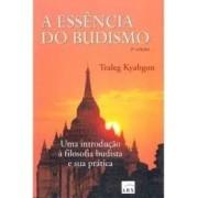 A ESSENCIA DO BUDISMO: UMA INTRODUÇAO A FILOSOFIA BUDISTA E SUA PRATICA