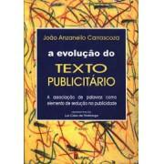 A EVOLUÇAO DO TEXTO PUBLICITARIO: A ASSOCIAÇAO DE PALAVRAS COMO ELEMENTO DE SEDUÇAO NA PUBLICIDADE