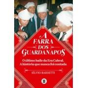 A Farra dos Guardanapos: o último Baile da Era Cabral. A História que Nunca foi Contada