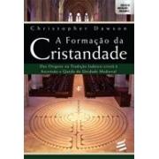 A FORMAÇAO DA CRISTANDADE