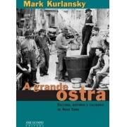 A grande ostra: cultura, história e culinária de Nova York