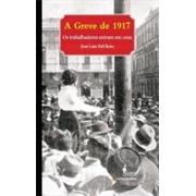 A GREVE DE 1917: OS TRABALHADORES ENTRAM EM CENA