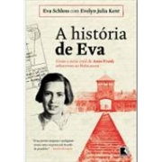 A HISTORIA DE EVA: COMO A MEIA-IRMÃ DE ANNE FRANK SOBREVIVEU AO HOLOCAUSTO