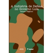 A INDUSTRIA DE DEFESA NO GOVERNO LULA