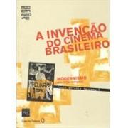 A INVENÇAO DO CINEMA BRASILEIRO