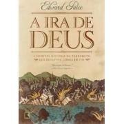 A ira de Deus. A incrível história do terremoto que devastou Lisboa em 1755