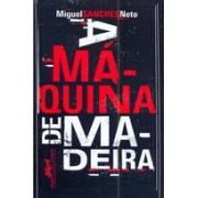 A MAQUINA DE MADEIRA