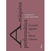 A MAQUINA PERFORMATICA: A LITERATURA NO CAMPO EXPERIMENTAL