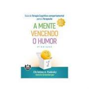 A mente vencendo o humor:  guia de terapia cognitivo-comportamental para o terapeuta