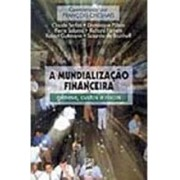 A MUNDIALIZAÇAO FINANCEIRA: GENESE, CUSTOS E RISCOS