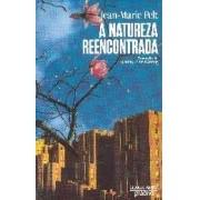A NATUREZA REENCONTRADA