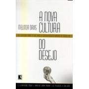 A NOVA CULTURA DO DESEJO