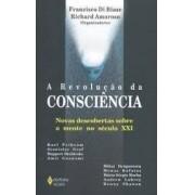 A revolução da consciência. Novas descobertas sobre a mente no século XXI
