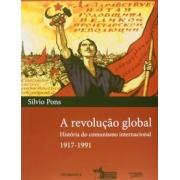 A revolução global. História do comunismo internacional