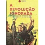 A revolução ignorada. Liberação da mulher, democracia direta e pluralismo radical no Oriente Médio